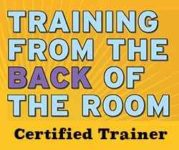 Training from the back of the room - Certified Trainer